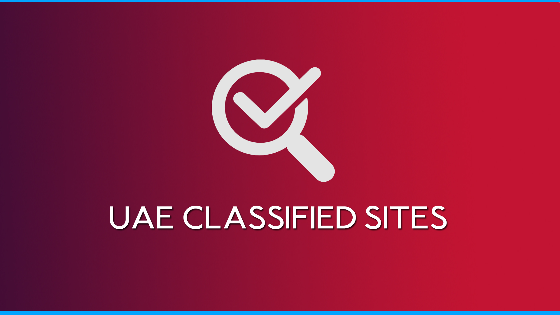 What Are the Advantages of Classified Sites in Dubai?